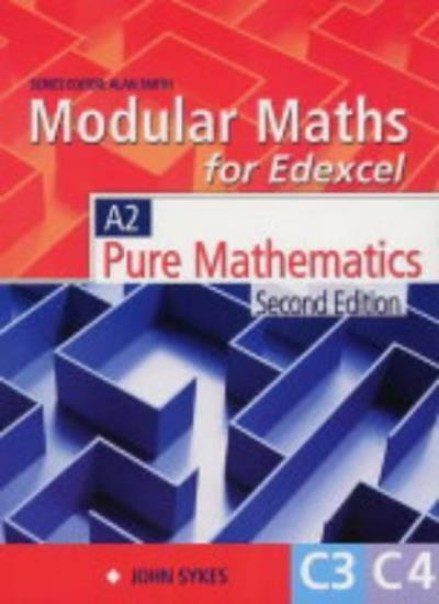 Modular Maths for Edexcel: Core 3 & 4 By John Sykes