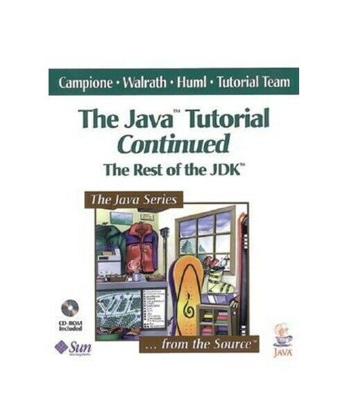 "Mary Campione, Kathy Walrath, Alison Huml ""The Java (TM) Tutorial Continued"""