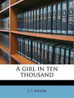 A Girl in Ten Thousand by L T Meade (Paperback / softback, 2010)