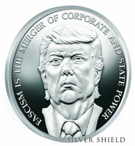1 oz .999 fine  TRUMP FASCISM silver shield  BU COA