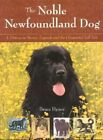 The Noble Newfoundland Dog: A History in Stories, Legends, and the Occasional Tall Tale by Bruce Hynes (Paperback / softback, 2005)