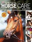 Complete Horse Care Manual by Colin Vogel (Hardback, 2011)