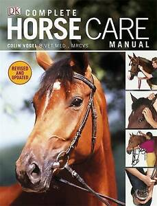 Complete-Horse-Care-Manual-by-Vogel-Colin-Hardback-book-2011