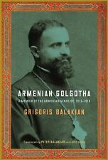 Armenian Golgotha: A Memoir of the Armenian Genocide, 1915-1918 by Balakian, Gr