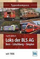 Seifert: LOKS DER BLS AG Bern-Lötschberg-Simplon seit 1906 Berner Alpenbahn NEU