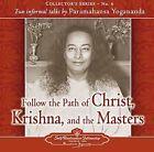 Follow the Path of Christ, Krishna, and the Masters: Two Informal Talks by Paramahansa Yogananda by Paramahansa Yogananda (CD-Audio)