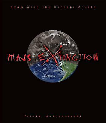 Mass Extinction: Examining the Current Crisis (Discovery!)-ExLibrary