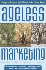Ageless Marketing : Strategies for Reaching the Hearts and Minds