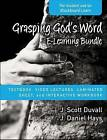 Grasping God's Word E-Learning Bundle: Textbook, Video Lectures, Laminated Sheet, and Interactive Workbook by J. Daniel Hays, J. Scott Duvall (Mixed media product, 2015)