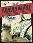 Friend or Foe?: The Whole Truth About Animals That People Love to Hate by Etta Kaner (Paperback, 2015)