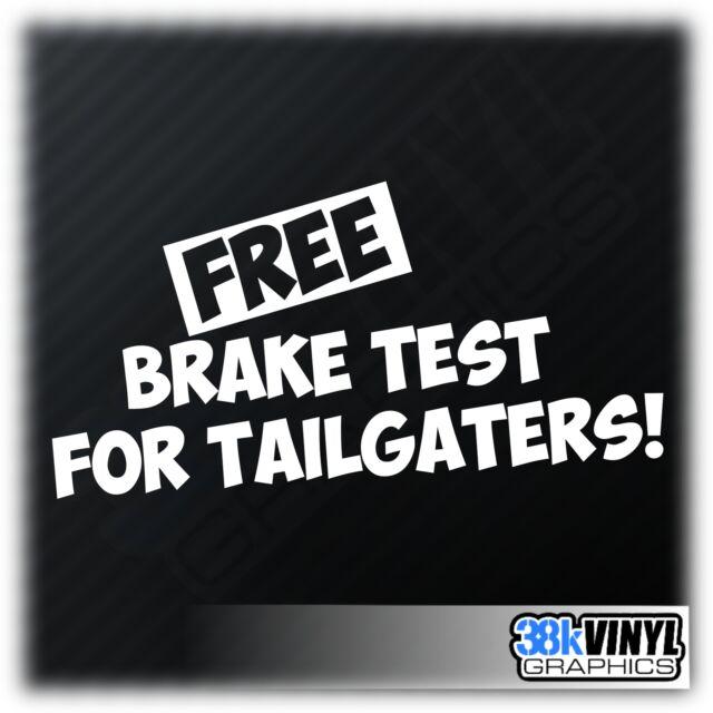 FREE BRAKE TEST FOR TAILGATERS Funny Car/Window/Bumper JDM VW DUB Decal Sticker