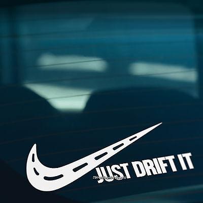 JUST DRIFT IT Funny Novelty Car,Bumper,Window DUB JDM VAG Vinyl Decal Sticker