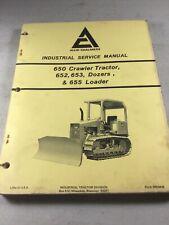 Allis Chalmers 650 Tractor 652 653 Dozers 655 Loader Service Manual