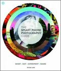 The Smart Phone Photography Guide: Shoot * Edit * Experiment * Share by Peter Cope (Paperback, 2014)