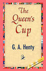 The Queen's Cup by G A Henty (Paperback / softback, 2007)