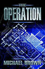 The Operation by Michael Brown (Paperback, 2006)