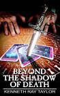Beyond the Shadow of Death by Kenneth Ray Taylor (Paperback / softback, 2005)
