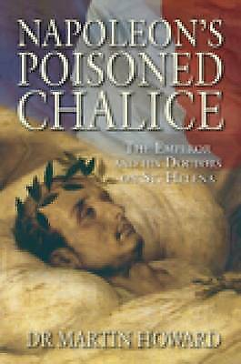 1 of 1 - Napoleon's Poisoned Chalice, New, Martin Howard Book