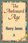 The Awkward Age by Henry James, Jr. (Hardback, 2007)