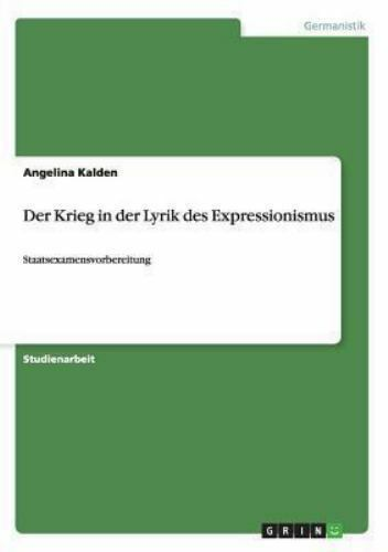 Der Krieg in der Lyrik des Expressionismus by Angelina ...