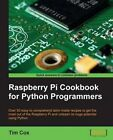 Raspberry Pi Cookbook for Python Programmers by Tim Cox (Paperback, 2014)