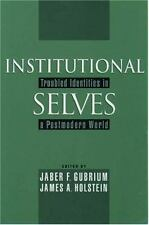 Institutional Selves: Troubled Identities in a Postmodern World