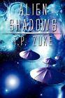 Alien Shadows 9781462609932 by T P Zuke Paperback