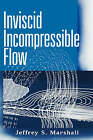 Inviscid Incompressible Flow by Jeffrey S. Marshall (Hardback, 2001)
