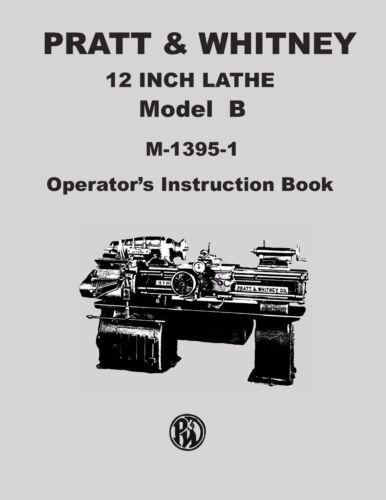 "Pratt and Whitney Model /""B/"" 12/"" Lathe Operator/'s Instruction Manual M-1395-1"