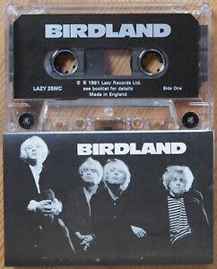 BIRDLAND-BIRDLAND-LAZY-25C-1991-UK-CASSETTE-TAPE-EX-COND-ALT-INDIE-POP-ROCK