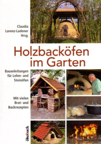 Holzbacköfen im Garten Kochen & Backen ohne Strom Bauanleitung Backofen Holzofen