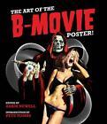 The Art of the B-Movie Poster! von Adam Newell (Gebundene Ausgabe)