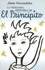 Principito, El. La verdadera historia (Spanish Edition)