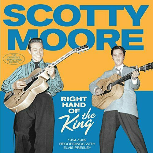 MOORE, SCOTTY-Right Hand of The King 1954-62 Recordings with Elvis Presl CD NEUF