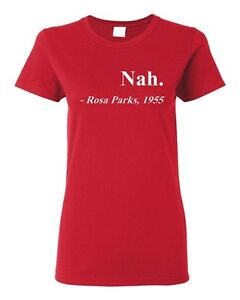 a9dc57d30 Ladies Nah. Rosa Parks, 1955 Quotation Civil Rights Freedom Justice ...