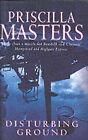 Disturbing Ground by Priscilla Masters (Hardback, 2002)