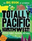 Totally Pacific Northwest! by Peg Connery-Boyd (Paperback / softback, 2016)