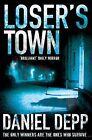 Loser's Town by Daniel Depp (Paperback, 2010)