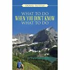 What to Do When You Don't Know What to Do by Doug Tuttle (Paperback / softback, 2014)