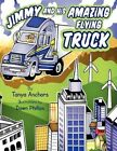 Jimmy and His Flying Truck 9781441550286 by Tanya Anchors Paperback