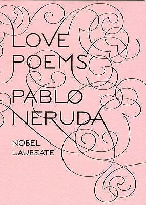 Love Poems by Pablo Neruda (2008, Paperback)