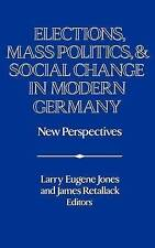Elections, Mass Politics and Social Change in Modern Germany: New Perspectives