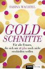 Goldschnitte von Sabina Wachtel (2014, Taschenbuch)