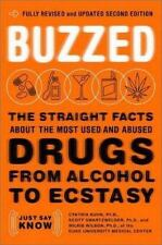 Buzzed: The Straight Facts about the Most Used and Abused Drugs from Alcohol to