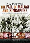 The Fall of Malaya and Singapore: Images of War by Jon Diamond (Paperback, 2015)