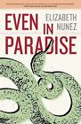 Even in Paradise: A Novel by Elizabeth Nunez (Paperback, 2016)
