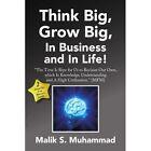 Think Big Grow Business Life Muhammad Management Xlibris Corpora. 9781436395939