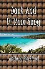 Jack and Di Rum Song: The Second Book in the Island Series, and the Sequel to I'm Gonna Live My Life Like a Jimmy Buffett Song. by Anthony Bjorklund (Paperback / softback, 2011)