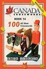 O Canada Crosswords, Book 14: 100 All New Crosswords by Gwen Sjogren (Paperback / softback, 2013)