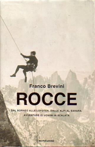 Franco Brevini, ROCCE: DAL BORNEO ALLE LOFOTEN, DALLE ALPI AL SAHARA